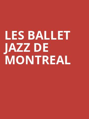 Les Ballet Jazz de Montreal at Centre In The Square