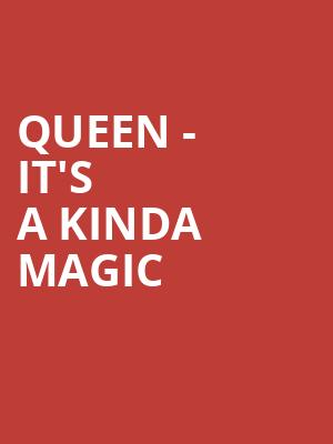 Queen - It's A Kinda Magic at Centre In The Square