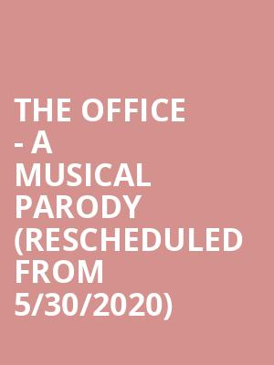 The Office - A Musical Parody (Rescheduled from 5/30/2020) at Centre In The Square