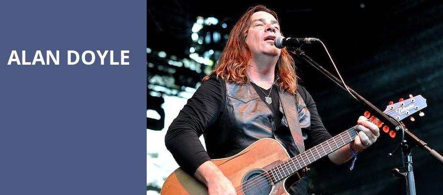 Alan Doyle, Centre In The Square, Kitchener