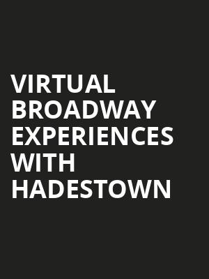 Virtual Broadway Experiences with HADESTOWN, Virtual Experiences for Kitchener, Kitchener