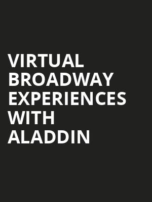 Virtual Broadway Experiences with ALADDIN, Virtual Experiences for Kitchener, Kitchener